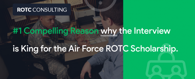#1 Compelling Reason why the Interview is King for the Air Force ROTC Scholarship Blog Post Title