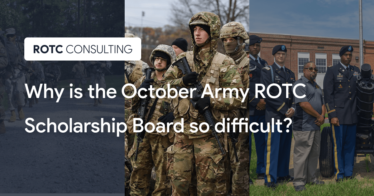 Why is the October Army ROTC Scholarship Board so difficult Blog Post title