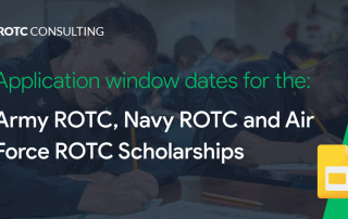 Application window dates for the Army ROTC, Navy ROTC and Air Force ROTC Scholarships Blog Post Title