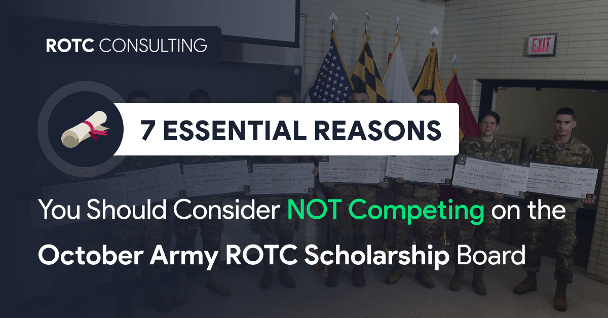 Seven Essential Reasons Why You Should Not Compete on the October Army ROTC Scholarship Board Blog Post Title
