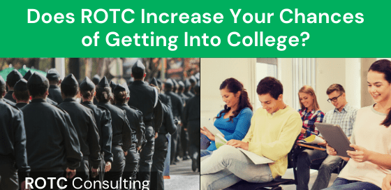 Does ROTC Increase Your Chances of Getting Into College Blog Post Title