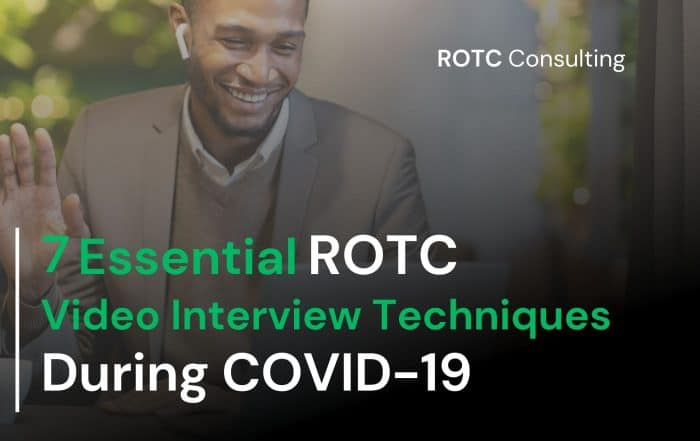 ROTC Seven Essential ROTC Video Interview Techniques during COVID-19 Blog Title Graphic